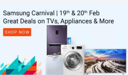 Samsung Carnival (TV & Appliances) 19th 20th Feb @Flipkart