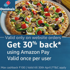 30% Cashback on Dominos with AmazonPay (Website Orders)