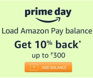 Load 1000 Amazon Pay - Get 10% cashback upto Rs.300 - Prime Day